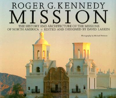 Image for MISSION: THE HISTORY AND ARCHITECTURE OF THE MISSIONS OF NORTH AMERICA