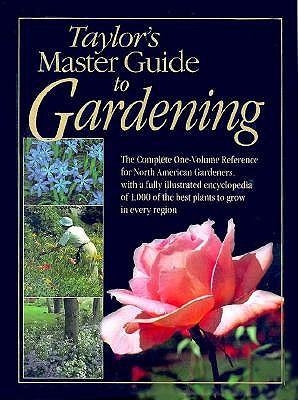 Taylor's Master Guide to Gardening (Taylor's guides), Holmes, Roger; Buchanan, Rita