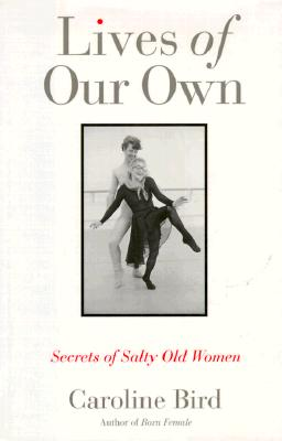 Image for Lives of Our Own: Secrets of Salty Old Women