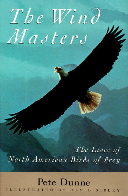 The Wind Masters: The Lives of North American Birds of Prey, Pete Dunne