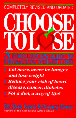 Image for Choose to Lose: A Food Lover's Guide to Permanent Weight Loss