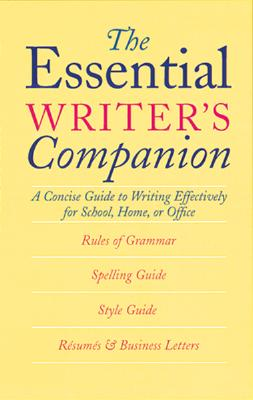 Image for The Essential Writer's Companion: A Concise Guide to Writing Effectively for School, Home, or Office