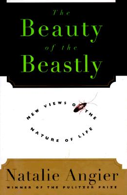 Image for The Beauty of the Beastly: New Views on the Nature of Life