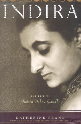 Image for Indira: The Life of Indira Nehru Gandhi