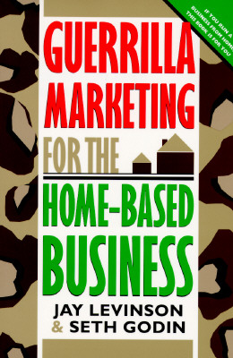 Image for Guerrilla Marketing for the Home-Based Business