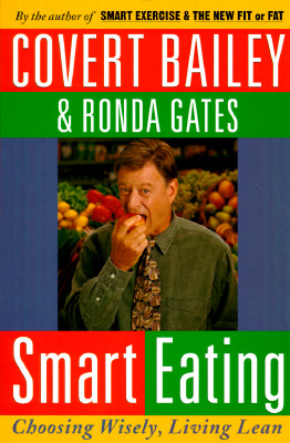 Smart Eating: Choosing Wisely, Living Lean, Bailey, Covert;Gates, Ronda;Gates, Rhonda