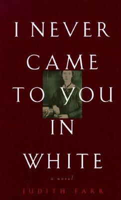 Image for I NEVER CAME TO YOU IN WHITE A NOVEL