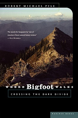 Image for Where Bigfoot Walks: Crossing the Dark Divide