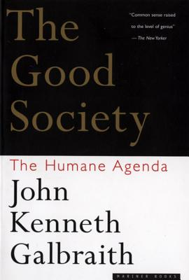 Image for The Good Society: The Humane Agenda