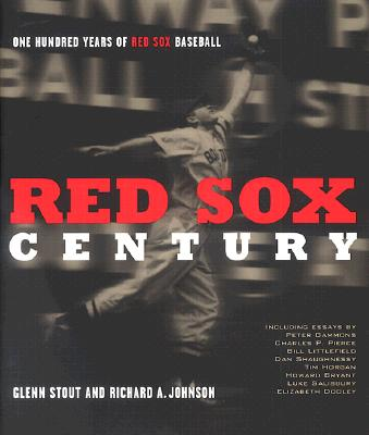 Red Sox Century: One Hundred Years of Red Sox Baseball