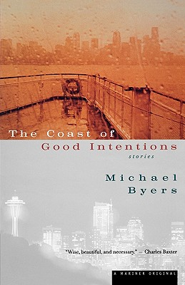 Image for The Coast Of Good Intentions: Stories