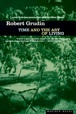 Time and the Art of Living, ROBERT GRUDIN