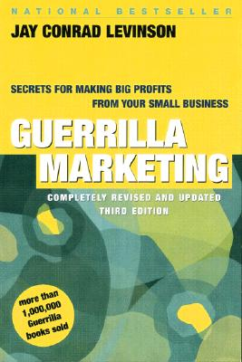 Image for Guerrilla Marketing: Secrets for Making Big Profits from Your Small Business