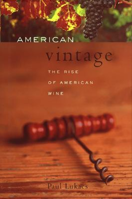 Image for AMERICAN VINTAGE THE RISE OF AMERICAN WINE