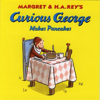 "Curious George Makes Pancakes, ""Rey, Margaret; Rey, H. A."""