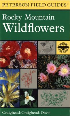 Image for A Field Guide to Rocky Mountain Wildflowers: Northern Arizona and New Mexico to British Columbia (Peterson Field Guides)