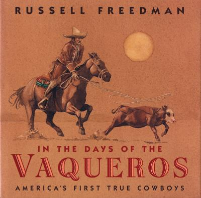 Image for In the Days of the Vaqueros: America's First True Cowboys