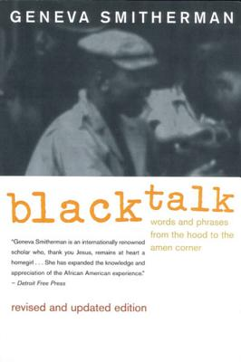 Black Talk: Words and Phrases from the Hood to the Amen Corner, Smitherman, Geneva