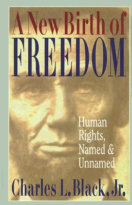 Image for A New Birth of Freedom: Human Rights, Named & Unnamed