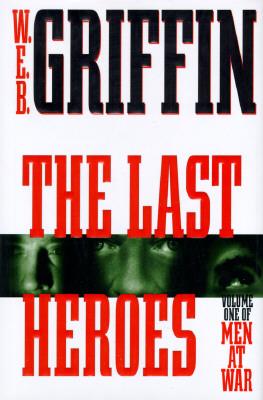 Image for The Last Heroes: A Men at War Novel (Men at War)