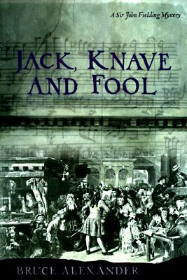 Jack, Knave and Fool (Sir John Fielding Mysteries), Alexander, Bruce