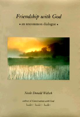 Friendship with God: an uncommon dialogue, Walsch, Neale Donald