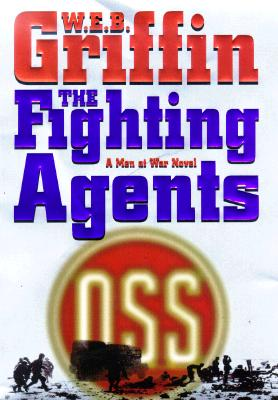 Image for The Fighting Agents: A Men at War Novel
