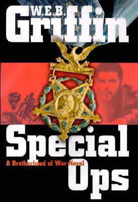 Special Ops: A Brotherhood of War Novel (Brotherhood of War), W. E. B. Griffin