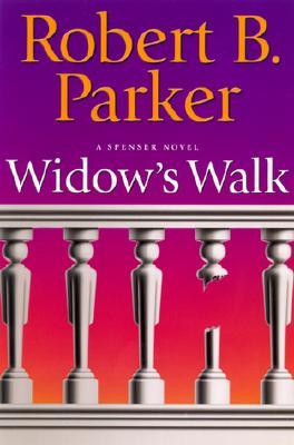 Widow's Walk: A Spenser Novel (Spenser Mysteries), Robert B. Parker