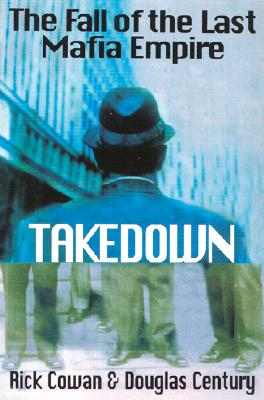 Image for Takedown: The Fall of the Last Mafia Empire