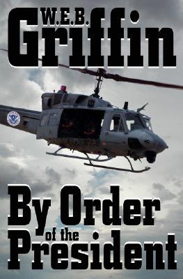 Image for By Order of the President (A Presidential Agent Novel)
