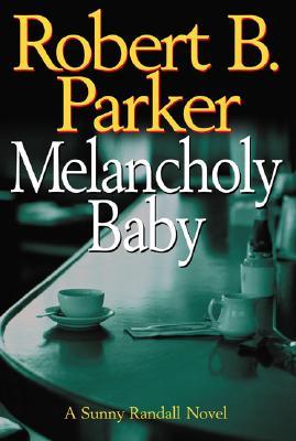 Image for Melancholy Baby; A Sunny Randall Novel