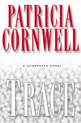 Trace: A Scarpetta Novel, PATRICIA CORNWELL