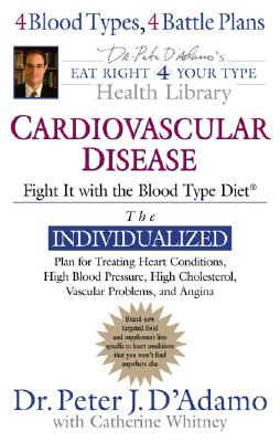 Image for Cardiovascular Disease: Fight it (Eat Right 4 (for) Your Type Health Library)