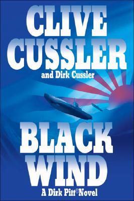 Black Wind: A Dirk Pitt Novel, CLIVE CUSSLER, DIRK CUSSLER