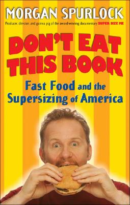 Image for DON'T EAT THIS BOOK FAST FOOD AND THE SUPERSIZING OF AMERICA
