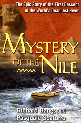 Image for Mystery Of The Nile : The Epic Story of the First Descent of the World's Deadliest River