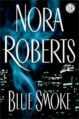 Blue Smoke: Library Edition, Roberts, Nora