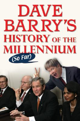 Dave Barry's History of the Millennium (So Far), Barry, Dave