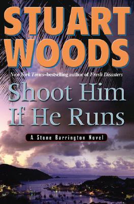 Image for Shoot Him If He Runs (Stone Barrington Novels)