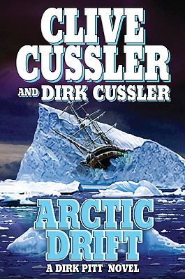 Arctic Drift, Clive Cussler And Dirk Cussler