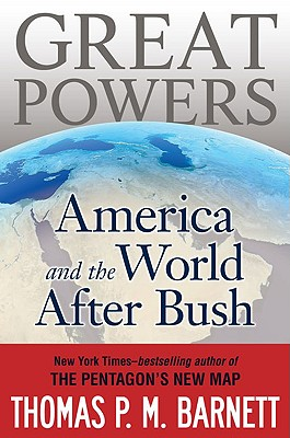 Image for GREAT POWERS: AMERICA AND THE WORLD AFTER BUSH