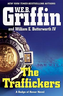 The Traffickers, W.E.B. Griffin, William E. Butterworth IV