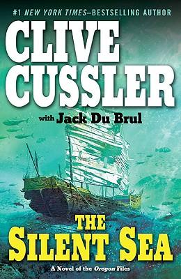 The Silent Sea (The Oregon Files), Cussler, Clive; Du Brul, Jack