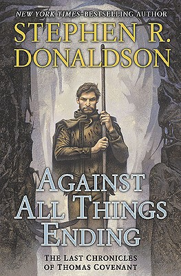 Image for Against All Things Ending (The Last Chronicles of Thomas Covenant, Book 3)