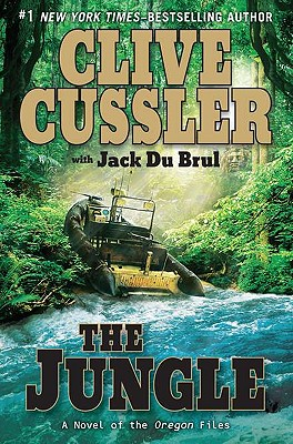 The Jungle (The Oregon Files), Clive Cussler, Jack Du Brul