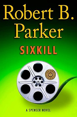 Sixkill (Spenser Mystery), Robert B. Parker