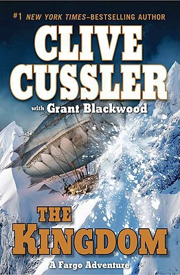 The Kingdom (A Sam and Remi Fargo Adventure), Cussler, Clive; Blackwood, Grant