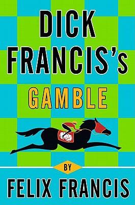 Dick Francis's Gamble, Felix Francis