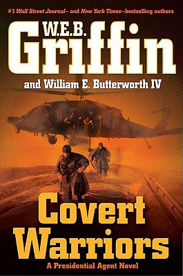 Covert Warriors (Presidential Agent, Book 7), W.E.B. Griffin, William E. Butterworth IV